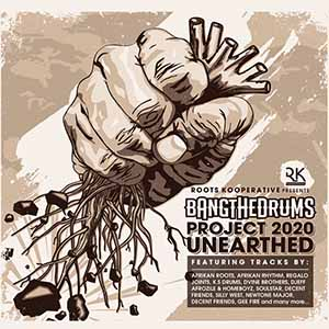 Bang The Drums Project 2020 Unearthed