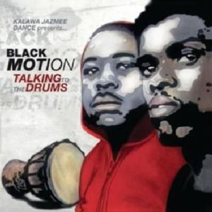 Black Motion - Talking To The Drums