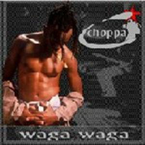 Choppa - Waga Waga