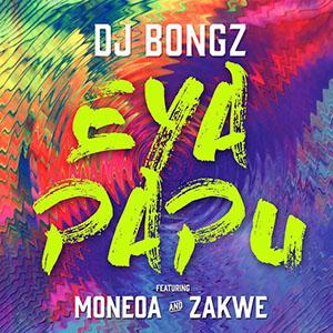 DJ Bongz - Eya Papu