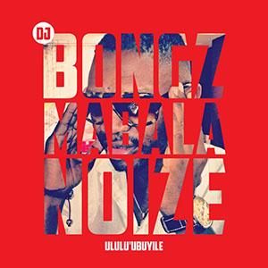 DJ Bongz - Mabala Noize