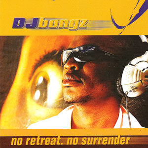 DJ Bongz - No Retreat No Surrender
