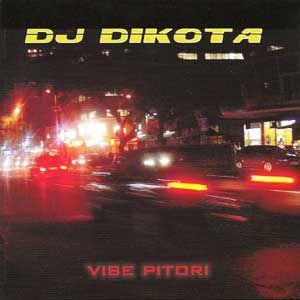 DJ Dikota - Vibe Pretori