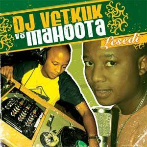 DJ Vetkuk VS Mahoota 3 - Lesedi