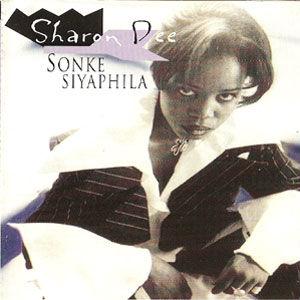 Sharon Dee - Sonke Siyaphila