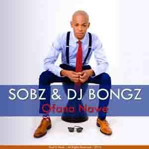 Sobz & Dj Bongz - Ofana Nawe