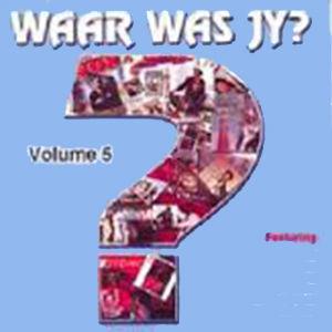 Waar Was Jy Vol5